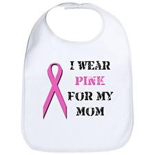 I Wear Pink For My Mom Bib