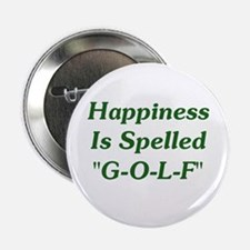 """Happiness Is """"G-O-L-F"""" 2.25"""" Button"""