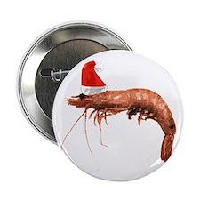 """Christmas Shrimp 2.25"""" Button"""