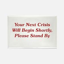Your Next Crisis Rectangle Magnet