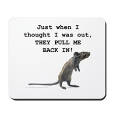 Just when I thought I was out...Mousepad