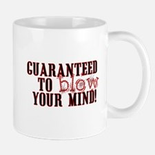 Blow your mind Mug