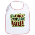 I'm Cuter Than Your Kid Bib