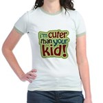 I'm Cuter Than Your Kid Jr. Ringer T-Shirt