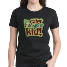 I'm Cuter Than Your Kid Tee