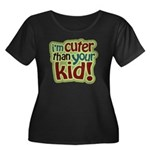 I'm Cuter Than Your Kid Women's Plus Size Scoop Ne
