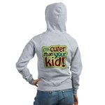I'm Cuter Than Your Kid Women's Zip Hoodie