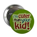 "I'm Cuter Than Your Kid 2.25"" Button (100 pack)"