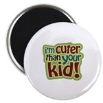 "I'm Cuter Than Your Kid 2.25"" Magnet (100 pack)"