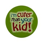 "I'm Cuter Than Your Kid 3.5"" Button"