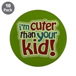 "I'm Cuter Than Your Kid 3.5"" Button (10 pack)"
