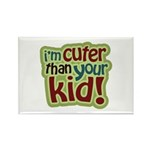 I'm Cuter Than Your Kid Rectangle Magnet (10 pack)