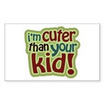 I'm Cuter Than Your Kid Rectangle Sticker