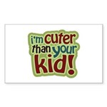 I'm Cuter Than Your Kid Rectangle Sticker 10 pk)