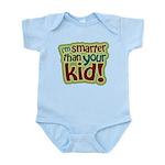 I'm Smarter Than Your Kid! Infant Bodysuit