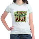 I'm Smarter Than Your Kid! Jr. Ringer T-Shirt