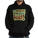 I'm Smarter Than Your Kid! Hoodie (dark)