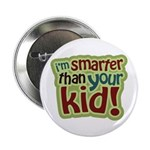 "I'm Smarter Than Your Kid! 2.25"" Button (100 pack)"