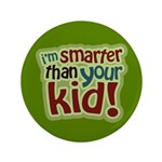 "I'm Smarter Than Your Kid! 3.5"" Button"