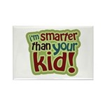 I'm Smarter Than Your Kid! Rectangle Magnet (100 p