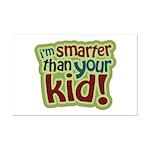 I'm Smarter Than Your Kid! Mini Poster Print