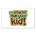 I'm Smarter Than Your Kid! Rectangle Sticker 10 p