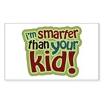 I'm Smarter Than Your Kid! Rectangle Sticker 50 p