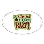I'm Smarter Than Your Kid! Oval Sticker (50 pk)