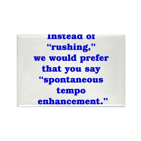 rushing is not PC Rectangle Magnet