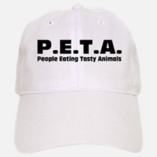 P.E.T.A.- People Eating Tasty Animals. Baseball Baseball Cap