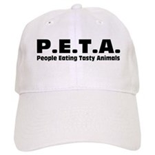 P.E.T.A.- People Eating Tasty Animals. Baseball Cap
