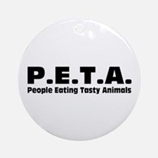 P.E.T.A.- People Eating Tasty Animals. Ornament (R