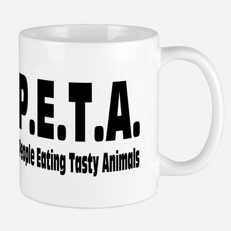 P.E.T.A.- People Eating Tasty Animals. Mug