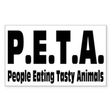 P.E.T.A.- People Eating Tasty Animals. Stickers