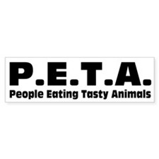 P.E.T.A.- People Eating Tasty Animals. Car Sticker