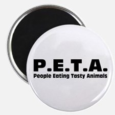 P.E.T.A.- People Eating Tasty Animals. Magnet