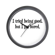 Tried Being Good Wall Clock