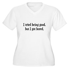 Tried Being Good T-Shirt