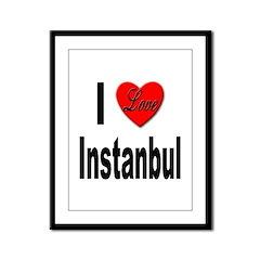 I Love Instanbul Turkey Framed Panel Print