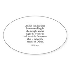 LUKE 21:37 Oval Decal