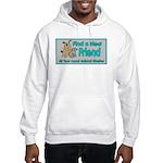 Find a New Friend Hooded Sweatshirt