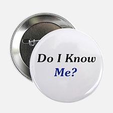 """Do I Know Me? 2.25"""" Button"""