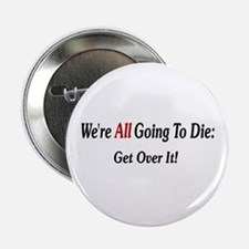 """We're All Going To Die 2.25"""" Button"""