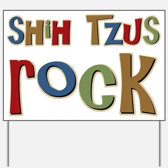 Shih Tzus Rock Dog Owner lover Yard Sign