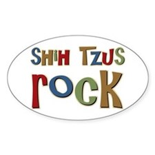 Shih Tzus Rock Dog Owner lover Oval Decal