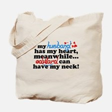 Have My Neck... Tote Bag