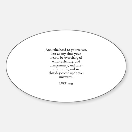 LUKE 21:34 Oval Decal