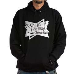 1950's It's Five O'Clock Some Hoodie