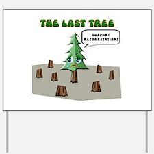 The Last Tree Yard Sign