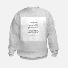 LUKE  21:32 Sweatshirt